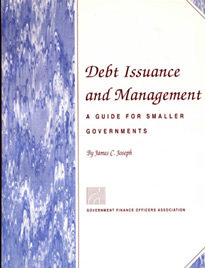 Debt Issuance and Management: A Guide for Smaller Government