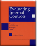 Evaluating Internal Controls: A Local Gov't Manager's Guide
